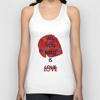 all you need is love Tank Tops featuring All you need is love by NENE W