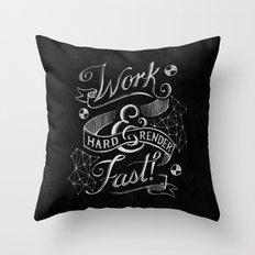 Work Hard & Render Fast! Throw Pillow