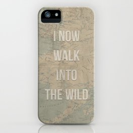 I now walk into the wild iPhone Case