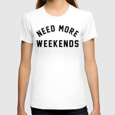 NEED MORE WEEKENDS White SMALL Womens Fitted Tee