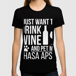 I want to drink wine and pet Lhasa Apso Dog Lover Dog Owner T-shirt