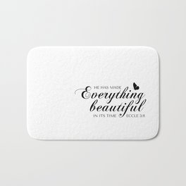 Eccle 3:11 He has made everything beautiful in its time.Christian Bible Verse Bath Mat