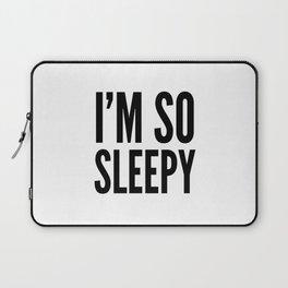 I'M SO SLEEPY Laptop Sleeve