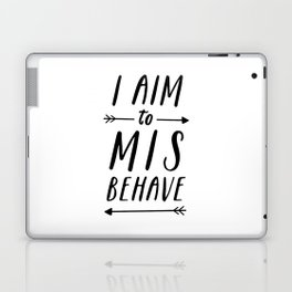 I Aim To Misbehave Laptop & iPad Skin