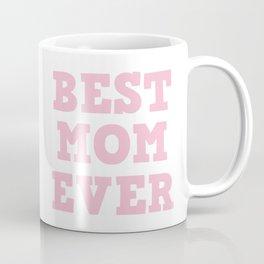 Best Mom Ever. Mother Gift Coffee Mug
