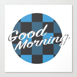 Good Morning in Blue Canvas Print