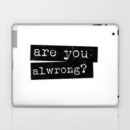 all wrong Laptop & iPad Skin
