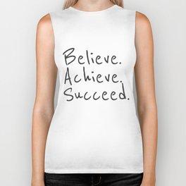 BELIEVE.  ACHIEVE.  SUCCEED.  Motivate Quote / Motivational Inspirational Message / Empower Fearless Biker Tank