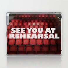 See You at Rehearsal Laptop & iPad Skin