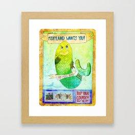 Fishyland Wants You! Framed Art Print