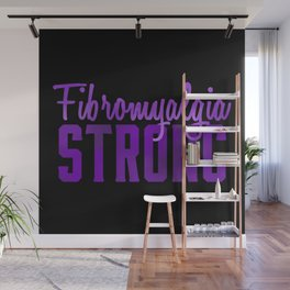Fibromyalgia Strong Wall Mural