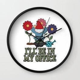 I'll Be In My Office - Gardener Wall Clock