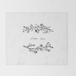 Choose Love (and Flowers) Throw Blanket