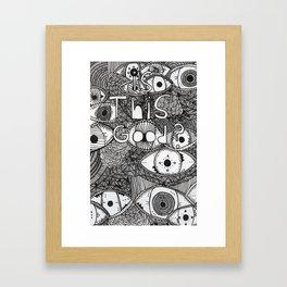 Is This Good? Framed Art Print