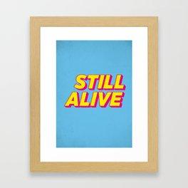 Still Alive Framed Art Print