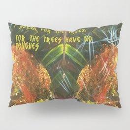 I speak for the trees Pillow Sham
