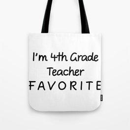I'm 4th Grade Teacher Favorite 4th Grade Teacher Tote Bag