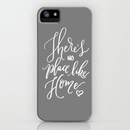 There's No Place Like Home on Warm Gray iPhone Case