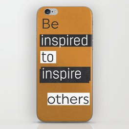Be inspired to inspire others TAKE AWAY VERS iPhone Skin