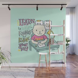 Learn by Trying, Failing and Pushing Yourself Wall Mural