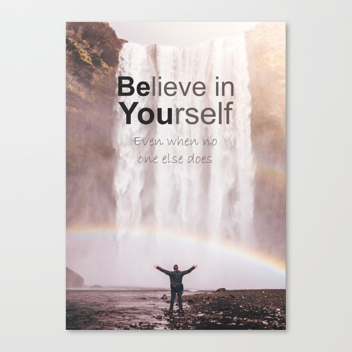 Motivational - Believe in you!  Canvas Print