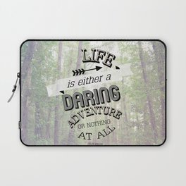 life is either a daring adventure or nothing at all Laptop Sleeve