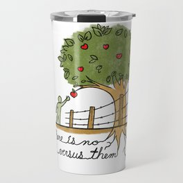 Plant With Purpose - There is no us versus them Travel Mug