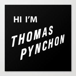 Hi I'm Thomas Pynchon Canvas Print