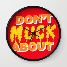 Don't Muck About Wall Clock