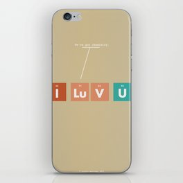 We've Got Chemistry iPhone Skin