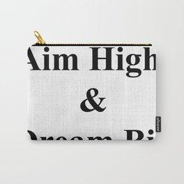 Aim High & Dream Big in Black Carry-All Pouch