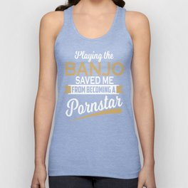 Playing The Banjo Saved Me Musician Gift Unisex Tank Top