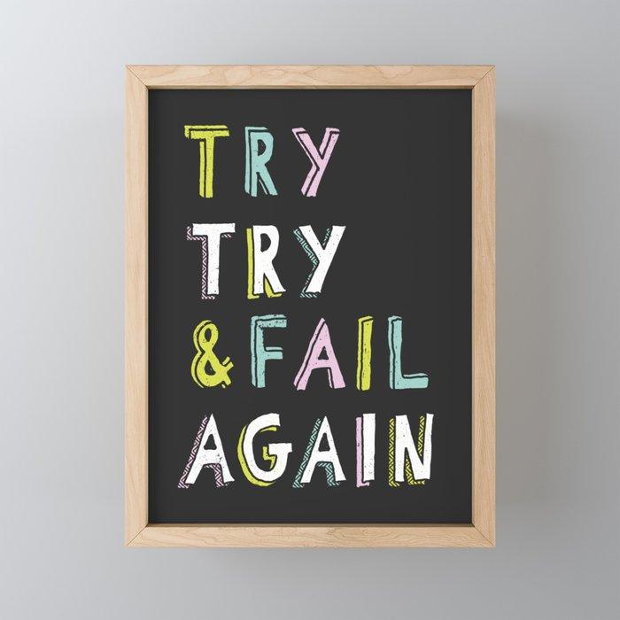 Try & Fail, Try Again Framed Mini Art Print
