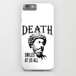 Death Smiles At Us All | Marcus Aurelius - Father Of Stoicism iPhone Case