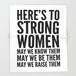 Here's to Strong Women Throw Blanket