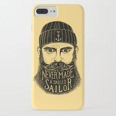 CALM SEAS NEVER MADE A SKILLED SAILOR iPhone 7 Plus Slim Case