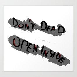 Don't Dead - Open Inside Art Print