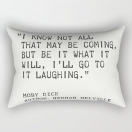 """""""I know not all that may be coming, but be it what it will, I'll go to it laughing."""" Rectangular Pillow"""