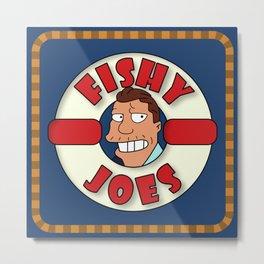 Fishy Joe's Metal Print
