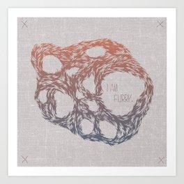 I Am Furry. Art Print