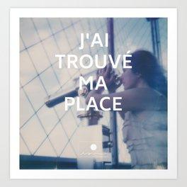 Paris (J'ai trouvé ma place) Art Print