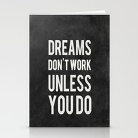 dreams Stationery Cards featuring Dreams Don't Work Unless You Do by Kimsey Price