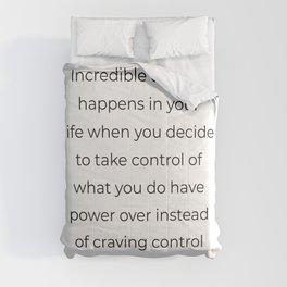 Incredible change happens in your life when you decide to ... Comforters
