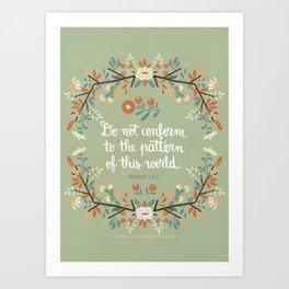 Romans 12:2 Do Not Conform Art Print