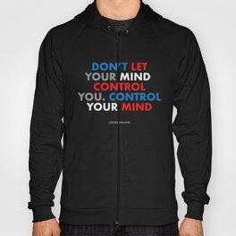 """""""Don't let your mind control you. control your mind."""" Jocko Willink Hoody"""