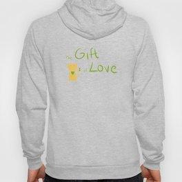 The gift of love Hoody