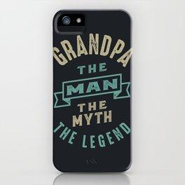 Grandpa The Man The Legend iPhone Case