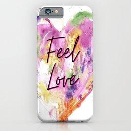Feel Love  iPhone Case