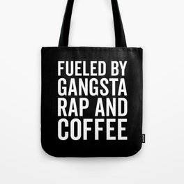 Gangsta Rap And Coffee Funny Quote Tote Bag