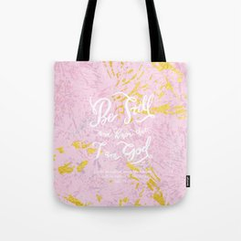 Be Still - w/ abstract pattern Tote Bag